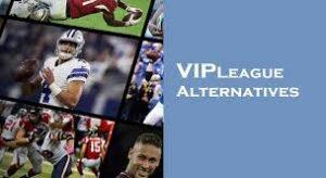 VIPLeague Free Sports Streaming, Streams & Alternatives