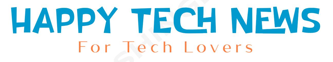 Happy Tech News